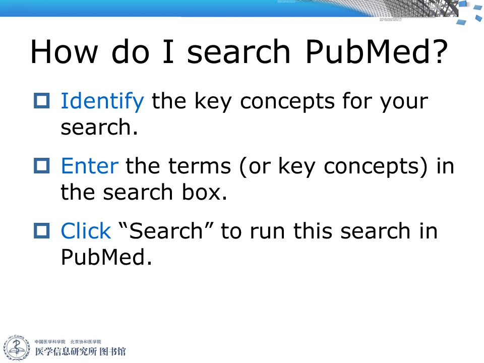 How do I search PubMed.  Identify the key concepts for your search.