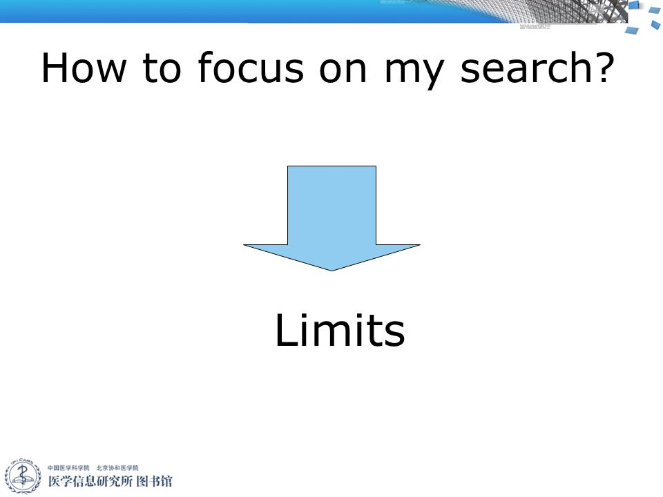 How to focus on my search Limits