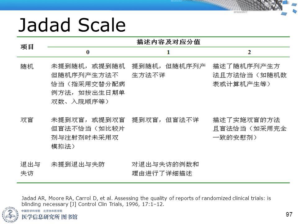 Jadad Scale 97 Jadad AR, Moore RA, Carrol D, et al.