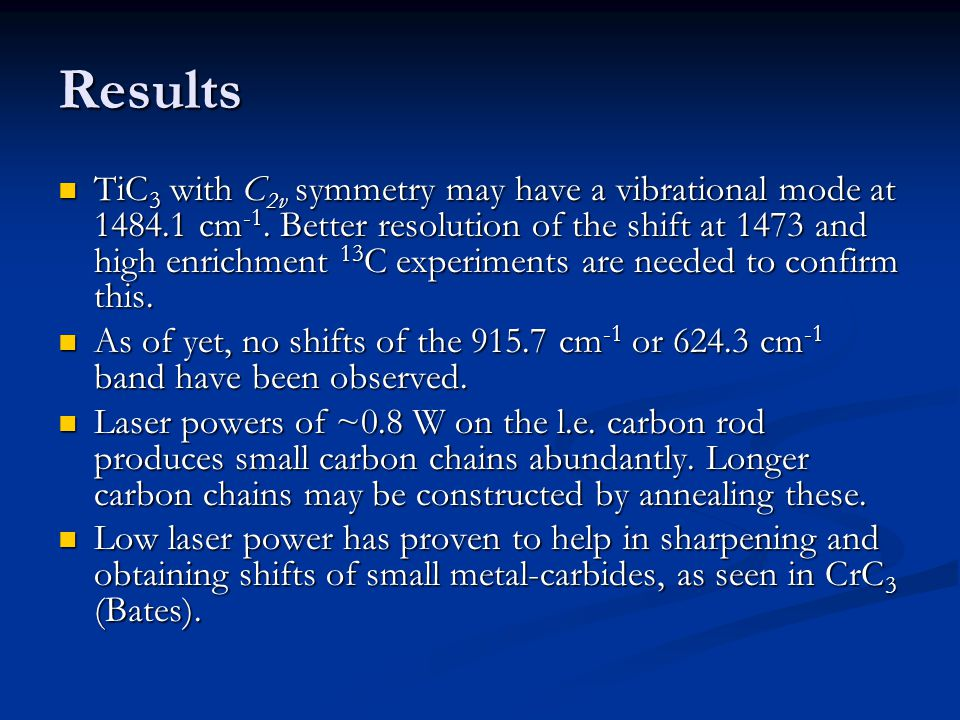 Results TiC 3 with C 2v symmetry may have a vibrational mode at 1484.1 cm -1.