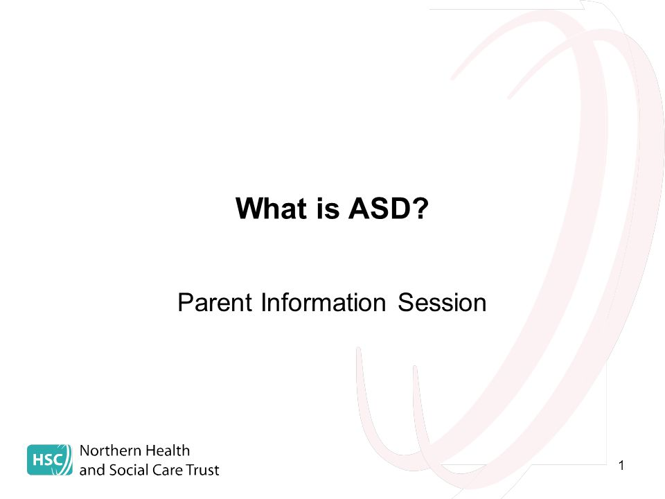 1 What is ASD Parent Information Session