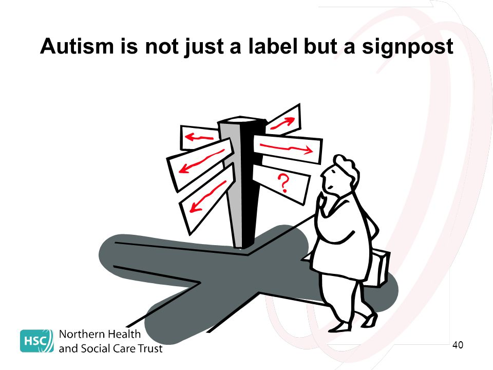 40 Autism is not just a label but a signpost