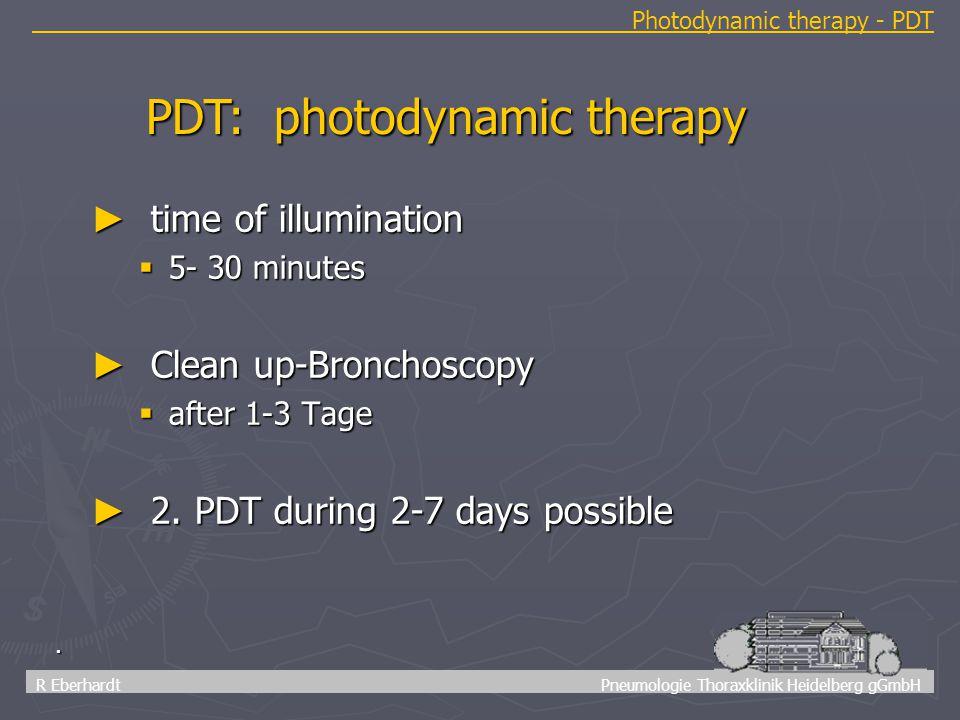 16 R Eberhardt Pneumologie Thoraxklinik Heidelberg gGmbH Photodynamic therapy - PDT. ► time of illumination  5- 30 minutes ► Clean up-Bronchoscopy 