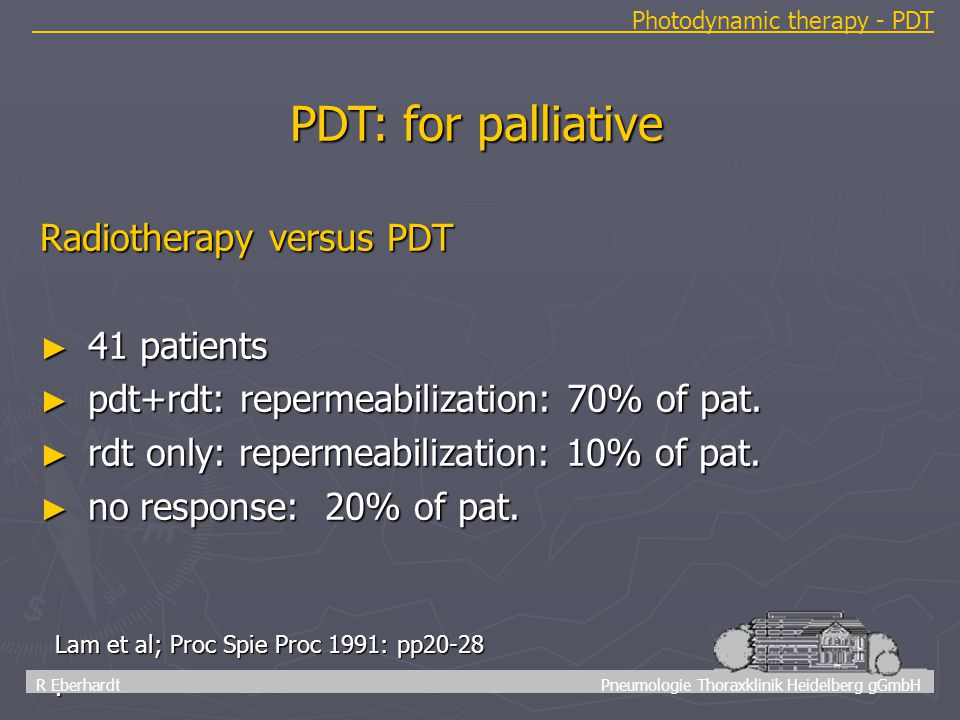 30 R Eberhardt Pneumologie Thoraxklinik Heidelberg gGmbH Photodynamic therapy - PDT Lam et al; Proc Spie Proc 1991: pp20-28. Radiotherapy versus PDT ►