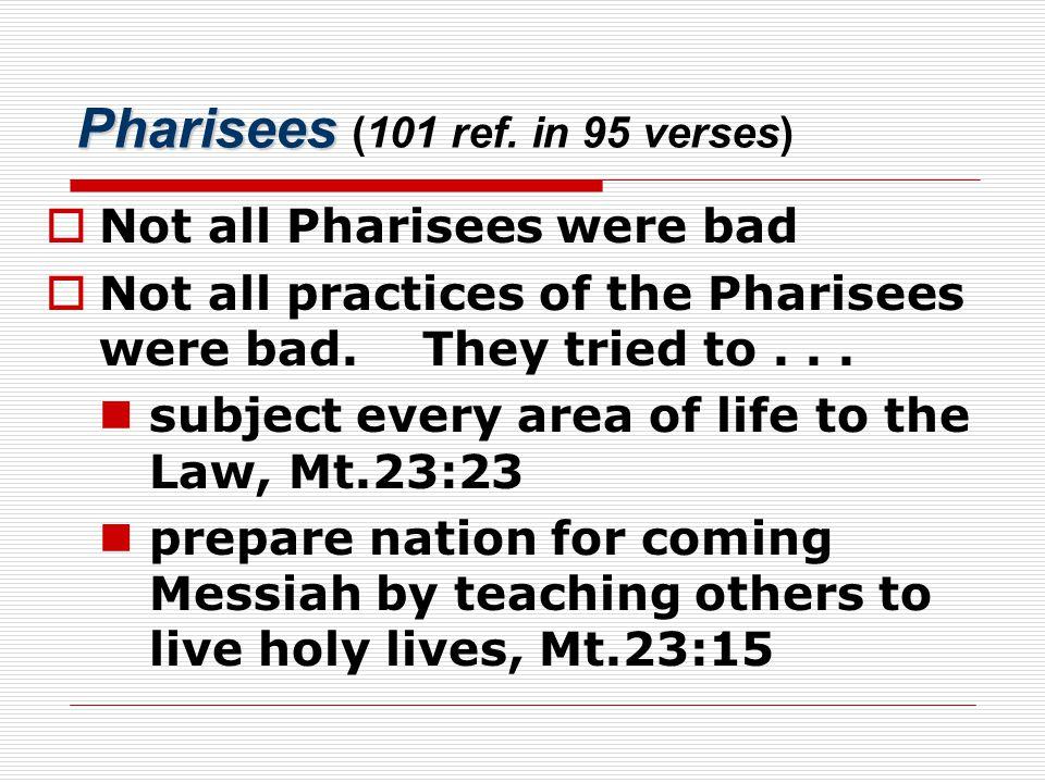 Pharisees Pharisees (101 ref.