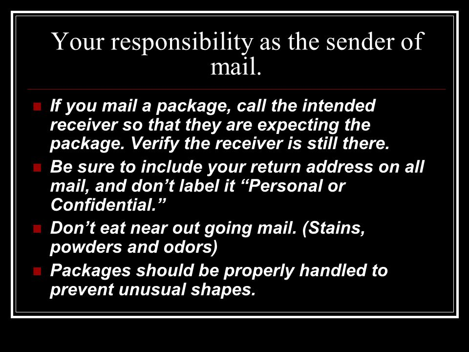 Your responsibility as the sender of mail.