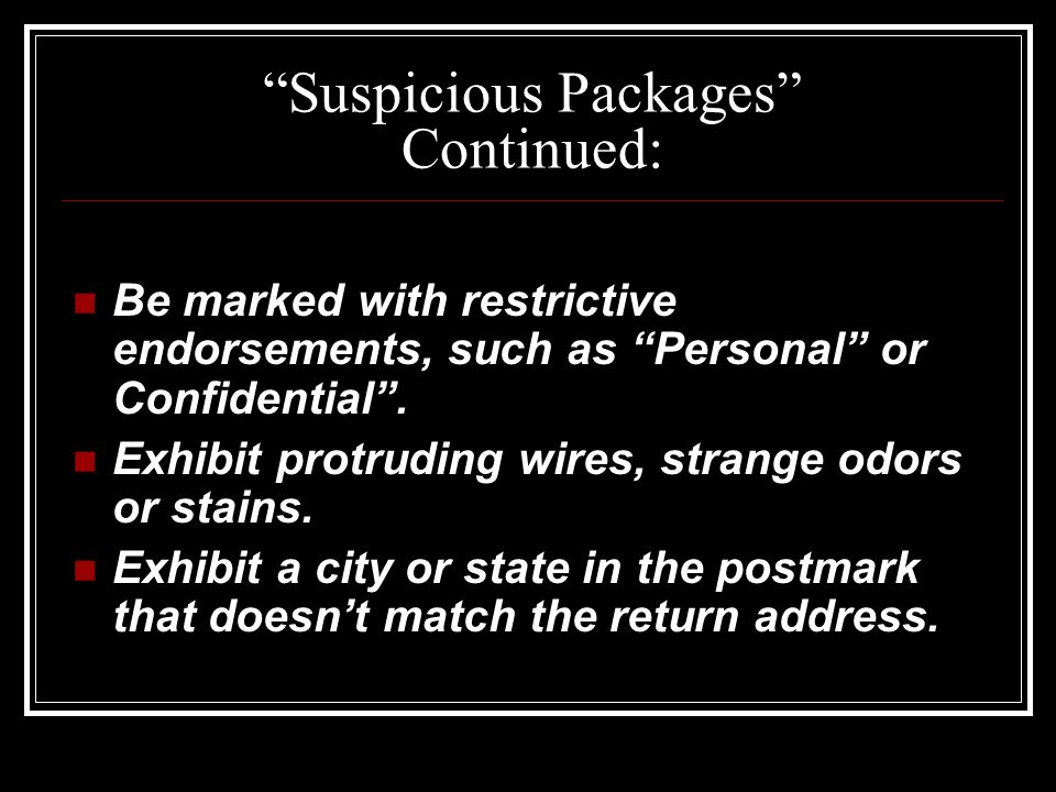 What Should I do if I receive a suspicious package in the mail.