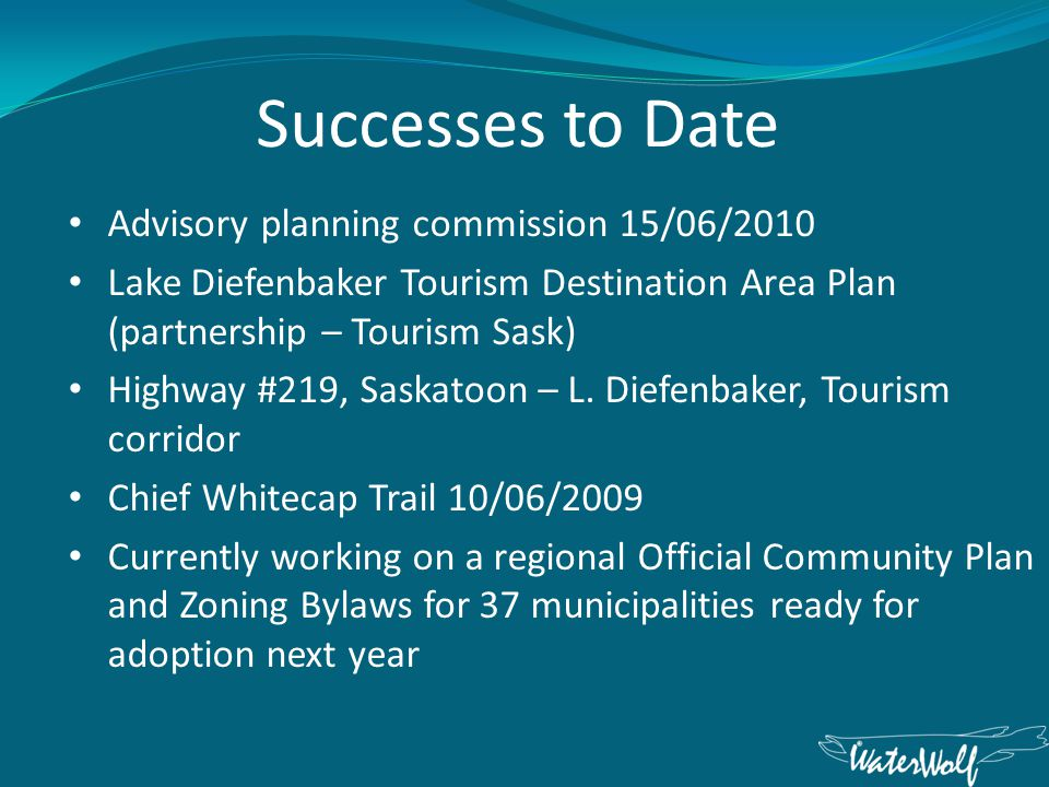 Advisory planning commission 15/06/2010 Lake Diefenbaker Tourism Destination Area Plan (partnership – Tourism Sask) Highway #219, Saskatoon – L.
