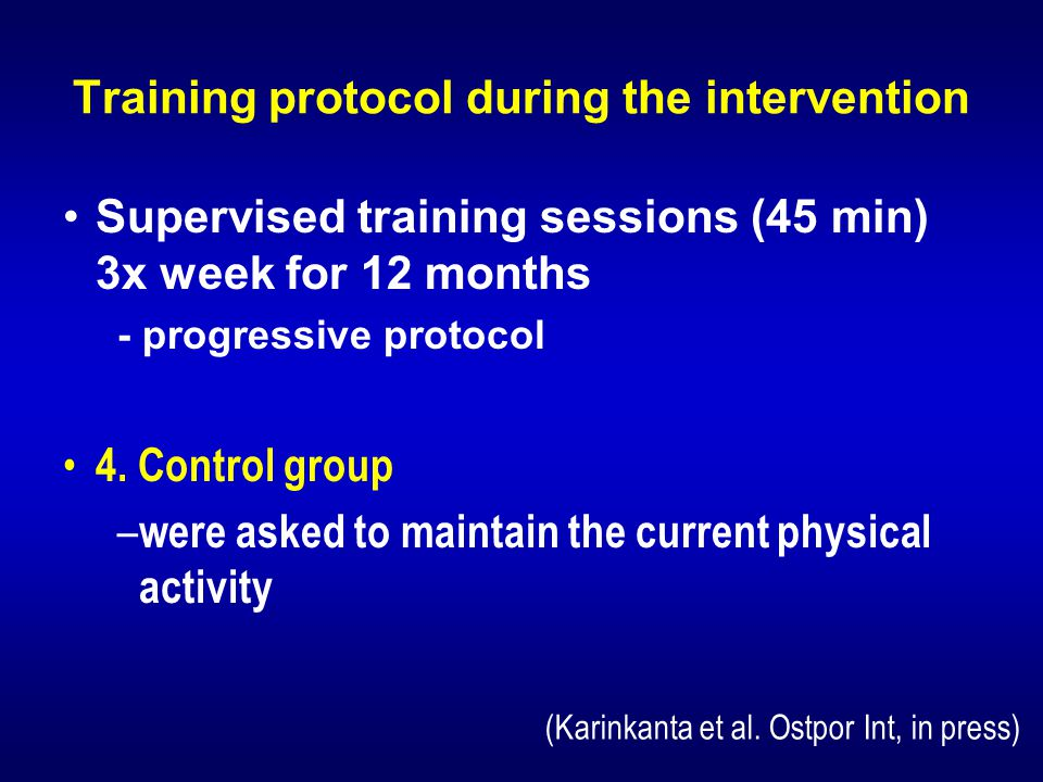 Training protocol during the intervention Supervised training sessions (45 min) 3x week for 12 months - progressive protocol 4.