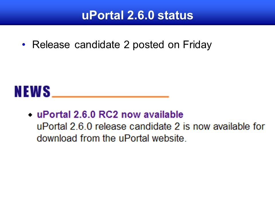 uPortal 2.6.0 status Release candidate 2 posted on Friday