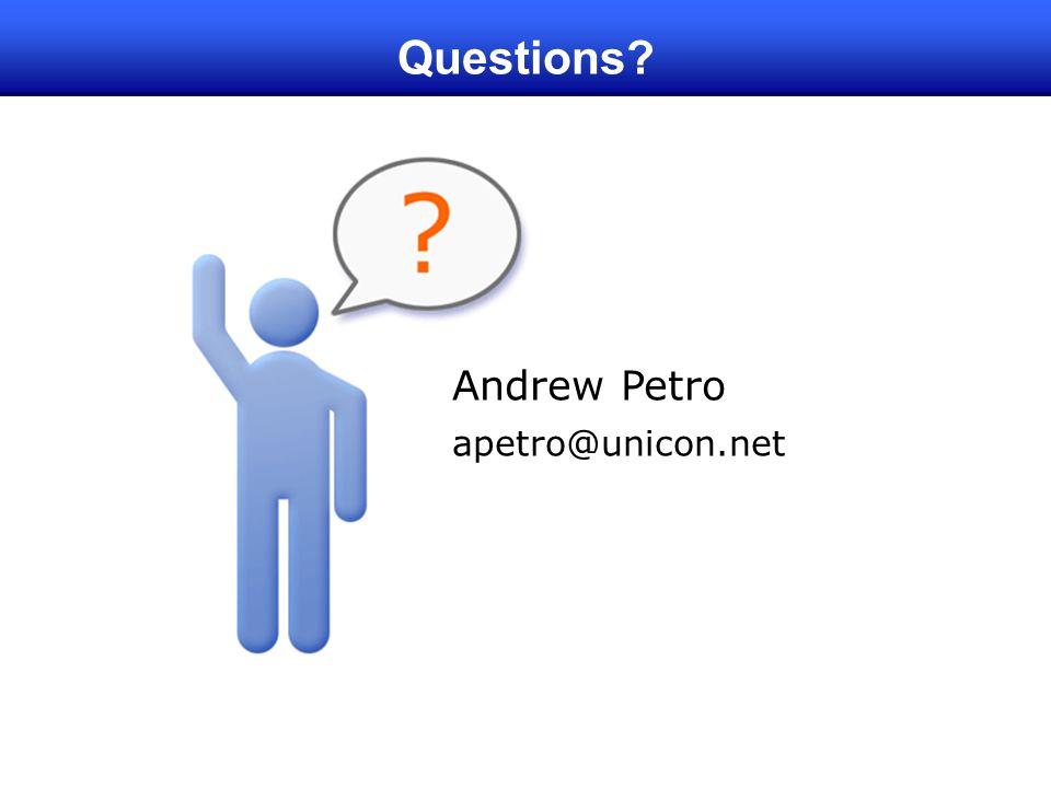 Andrew Petro apetro@unicon.net Questions?