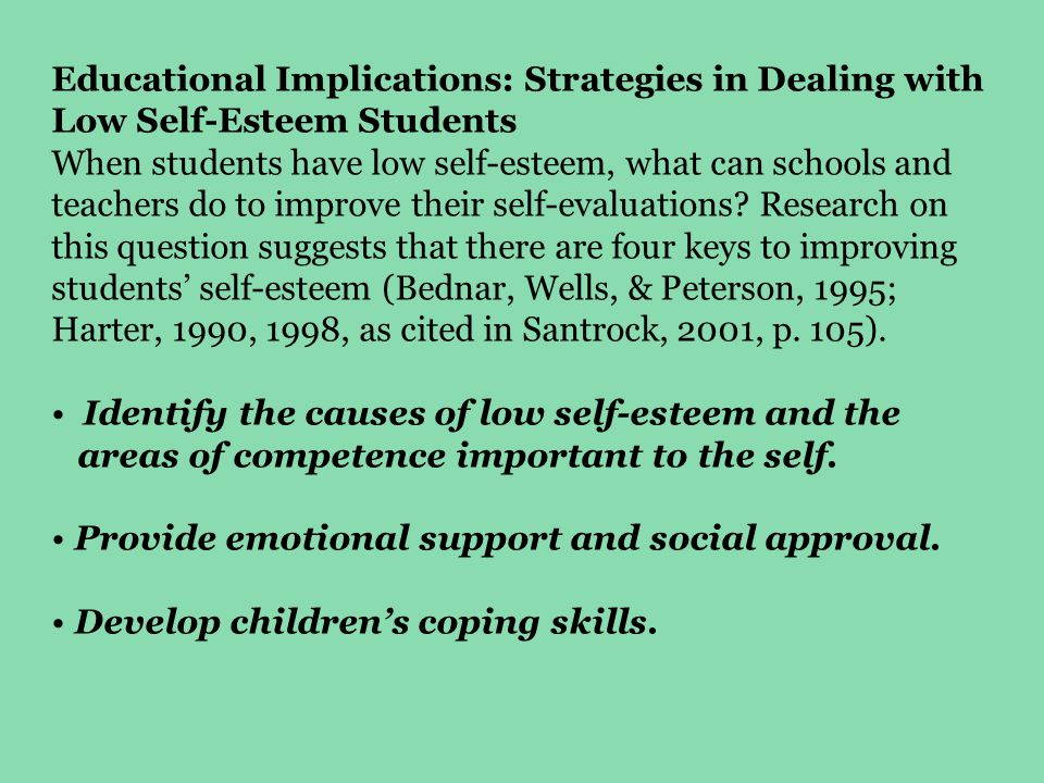 Educational Implications: Strategies in Dealing with Low Self-Esteem Students When students have low self-esteem, what can schools and teachers do to