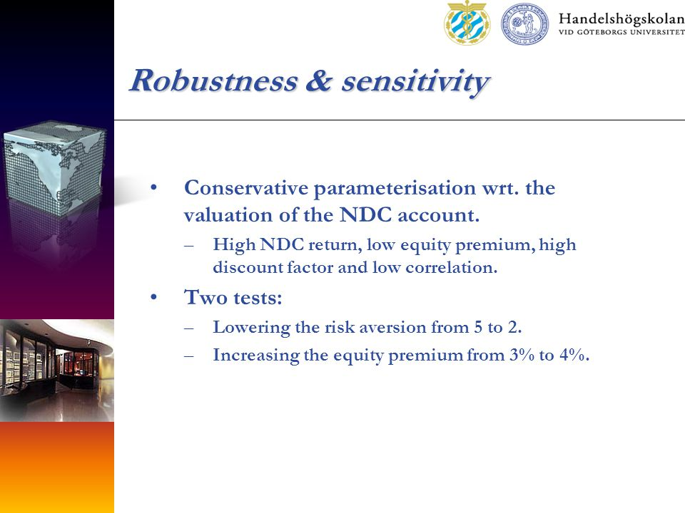 Robustness & sensitivity Conservative parameterisation wrt.
