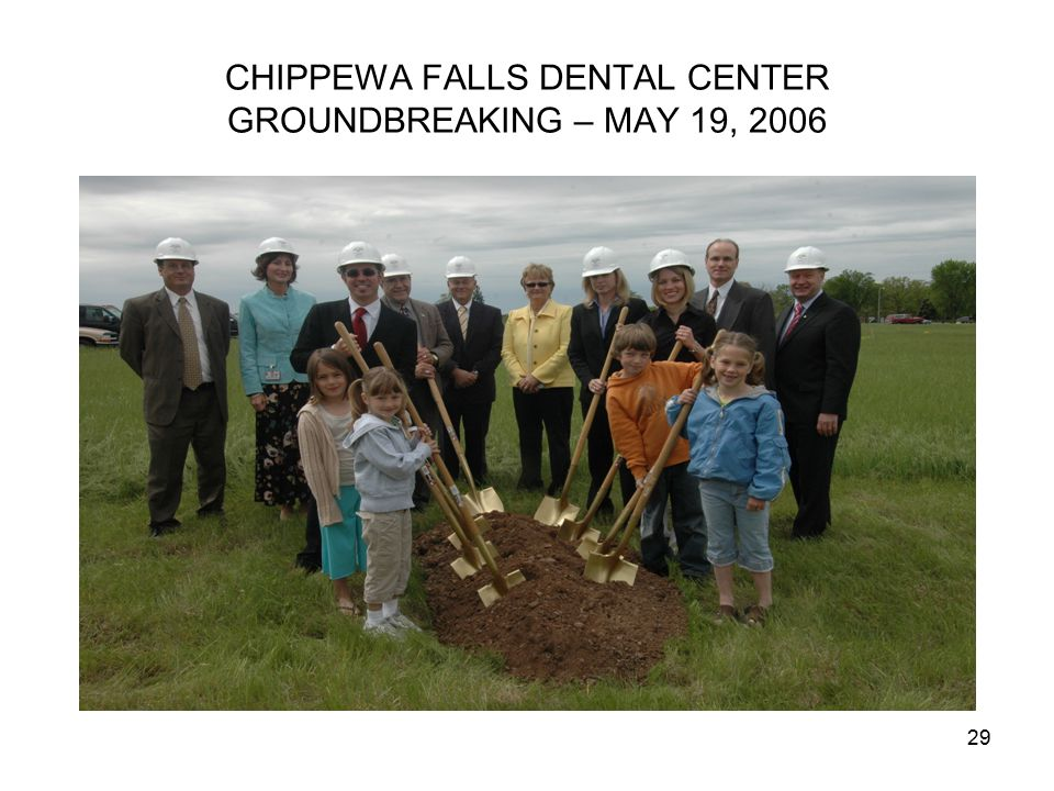 29 CHIPPEWA FALLS DENTAL CENTER GROUNDBREAKING – MAY 19, 2006