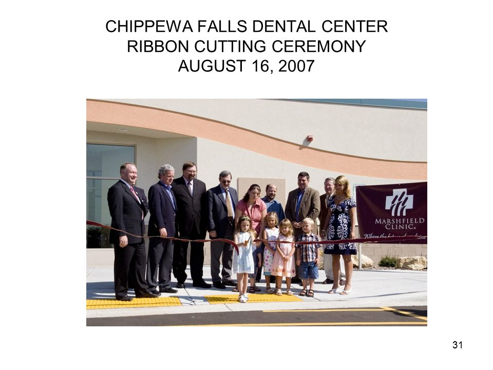 31 CHIPPEWA FALLS DENTAL CENTER RIBBON CUTTING CEREMONY AUGUST 16, 2007