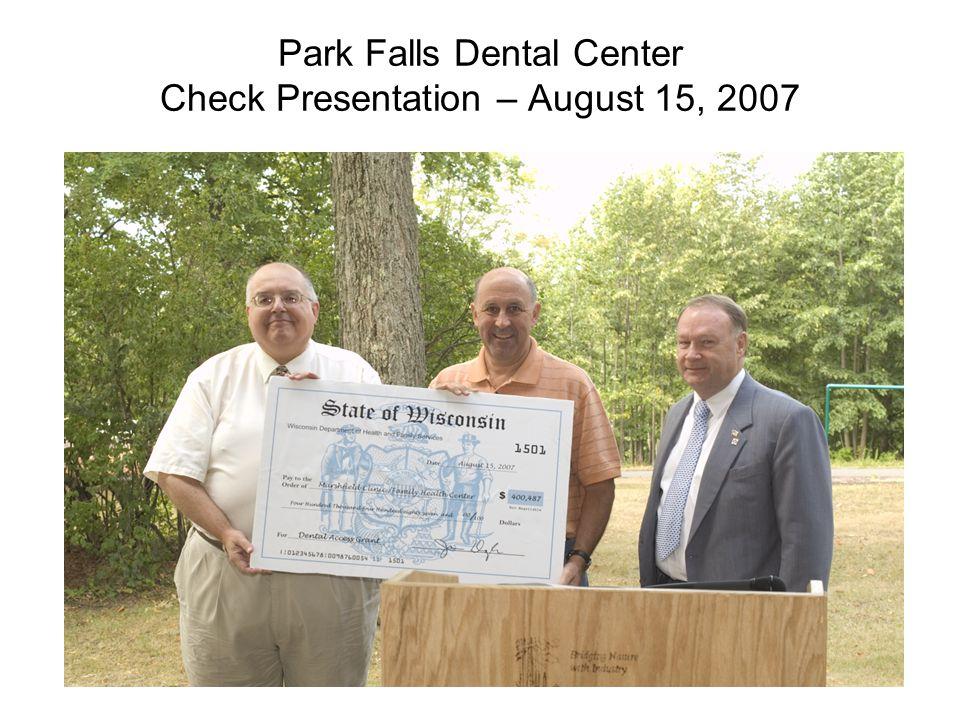 32 Park Falls Dental Center Check Presentation – August 15, 2007