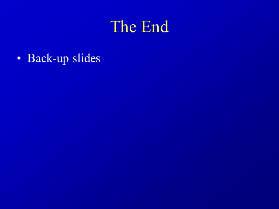 The End Back-up slides