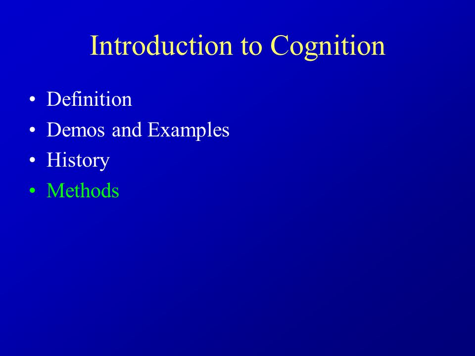 Introduction to Cognition Definition Demos and Examples History Methods