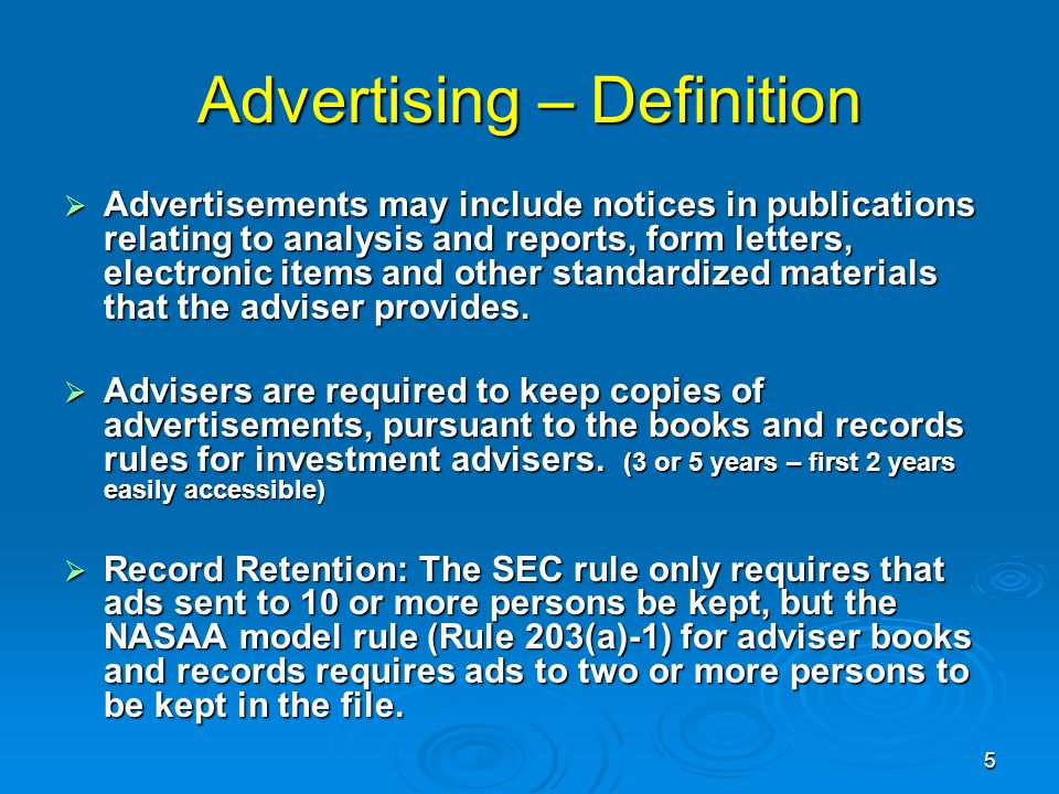 Advertising – Definition  Advertisements may include notices in publications relating to analysis and reports, form letters, electronic items and other standardized materials that the adviser provides.