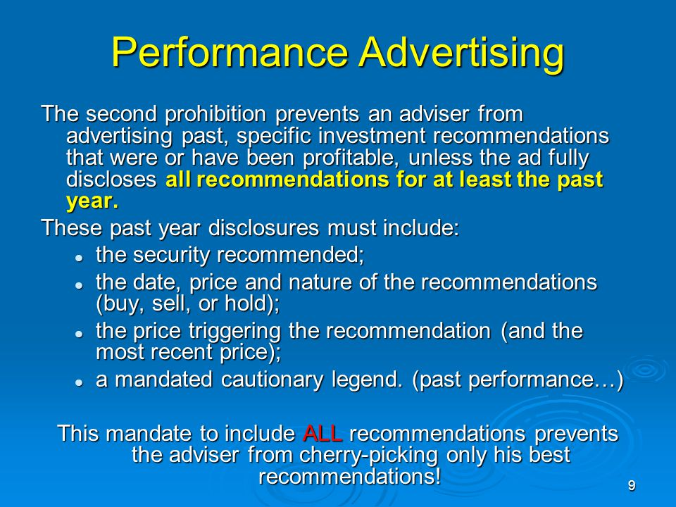 Advertising – Web Based  3) The internet communication must not include any individualized investment advice for compensation; it must be limited to disseminating general information about products and services.