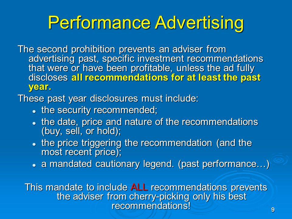 Performance Advertising NASAA's NEMO Modules have entire sections on performance advertising.