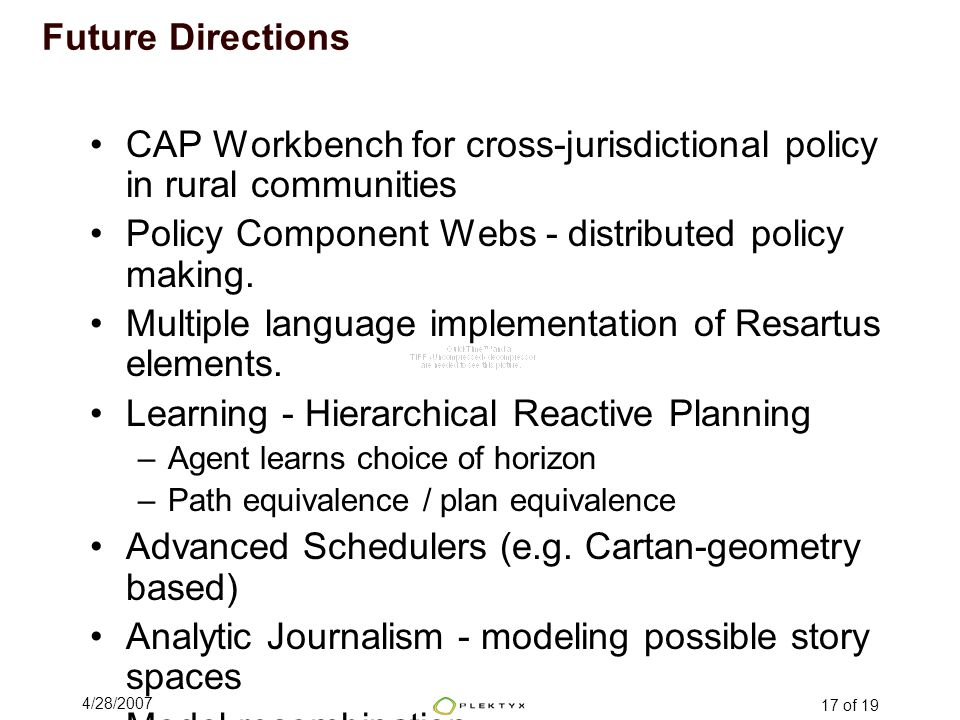 4/28/2007 17 of 19 CAP Workbench for cross-jurisdictional policy in rural communities Policy Component Webs - distributed policy making.