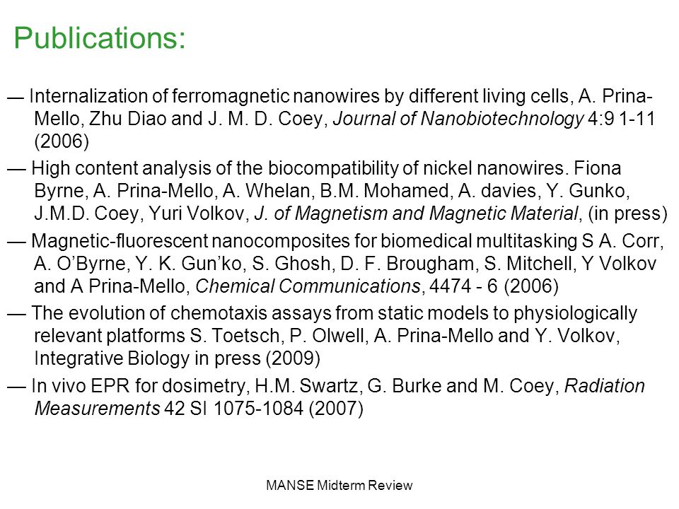 MANSE Midterm Review Publications: — Internalization of ferromagnetic nanowires by different living cells, A.