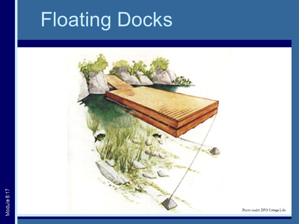 Floating Docks Photo credit: DFO/Cottage Life Module 6:17
