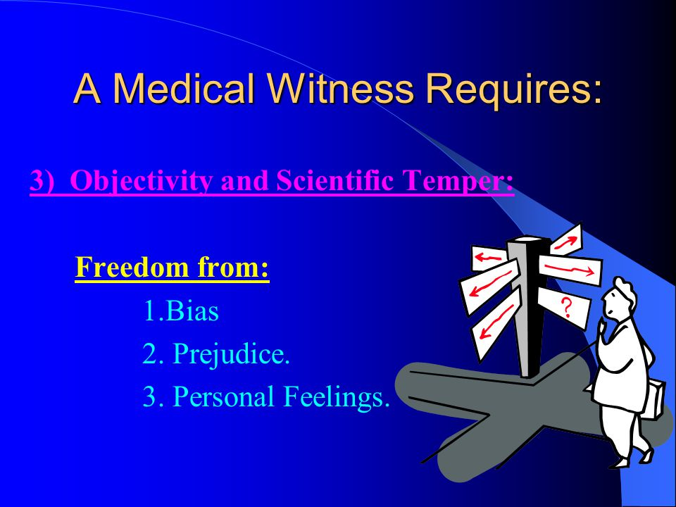 A Medical Witness Requires: 2. An Eye and Insight for small details.