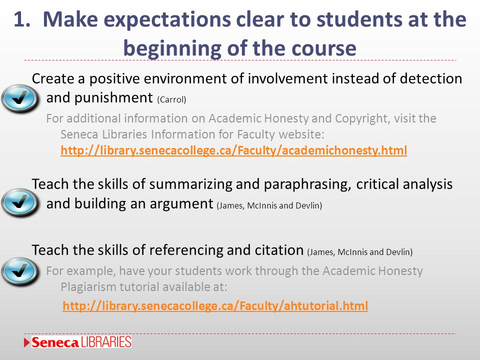 1. Make expectations clear to students at the beginning of the course Create a positive environment of involvement instead of detection and punishment