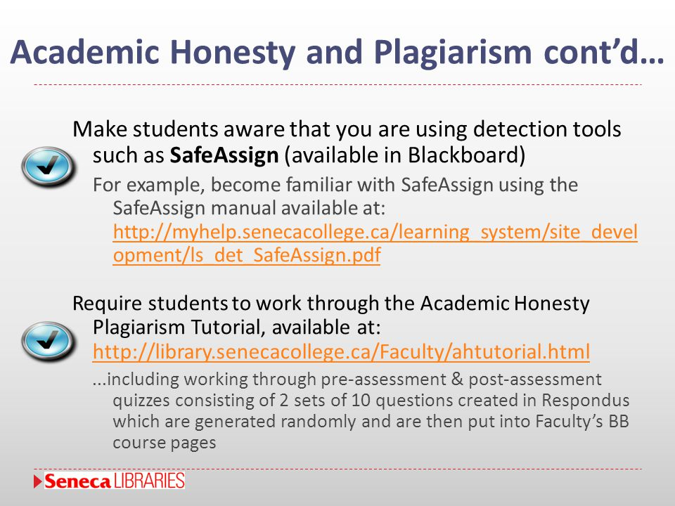 Academic Honesty and Plagiarism cont'd… Make students aware that you are using detection tools such as SafeAssign (available in Blackboard) For exampl