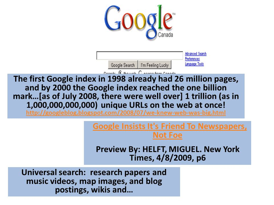 Google The first Google index in 1998 already had 26 million pages, and by 2000 the Google index reached the one billion mark…[as of July 2008, there