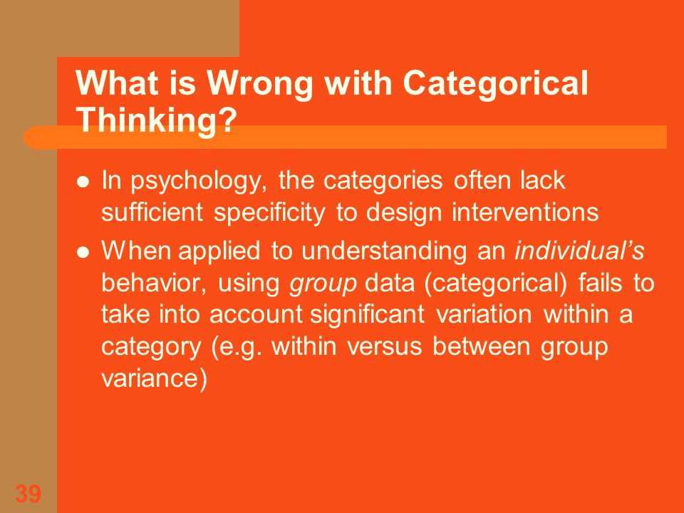 39 What is Wrong with Categorical Thinking.