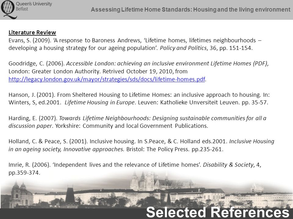 Assessing Lifetime Home Standards: Housing and the living environment Selected References Literature Review Evans, S.