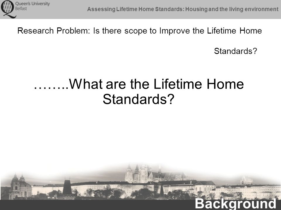 Assessing Lifetime Home Standards: Housing and the living environment Examples of Lifetime Homes Existing Literature