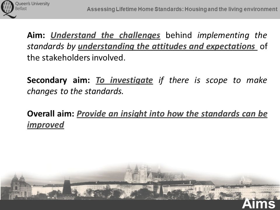 Assessing Lifetime Home Standards: Housing and the living environment Methodology  Literature Review  Semi-structured Interviews with housing association representatives