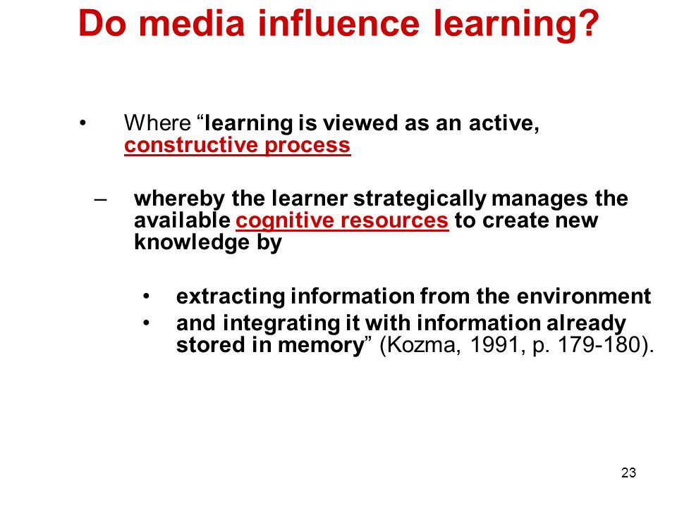 23 Do media influence learning.
