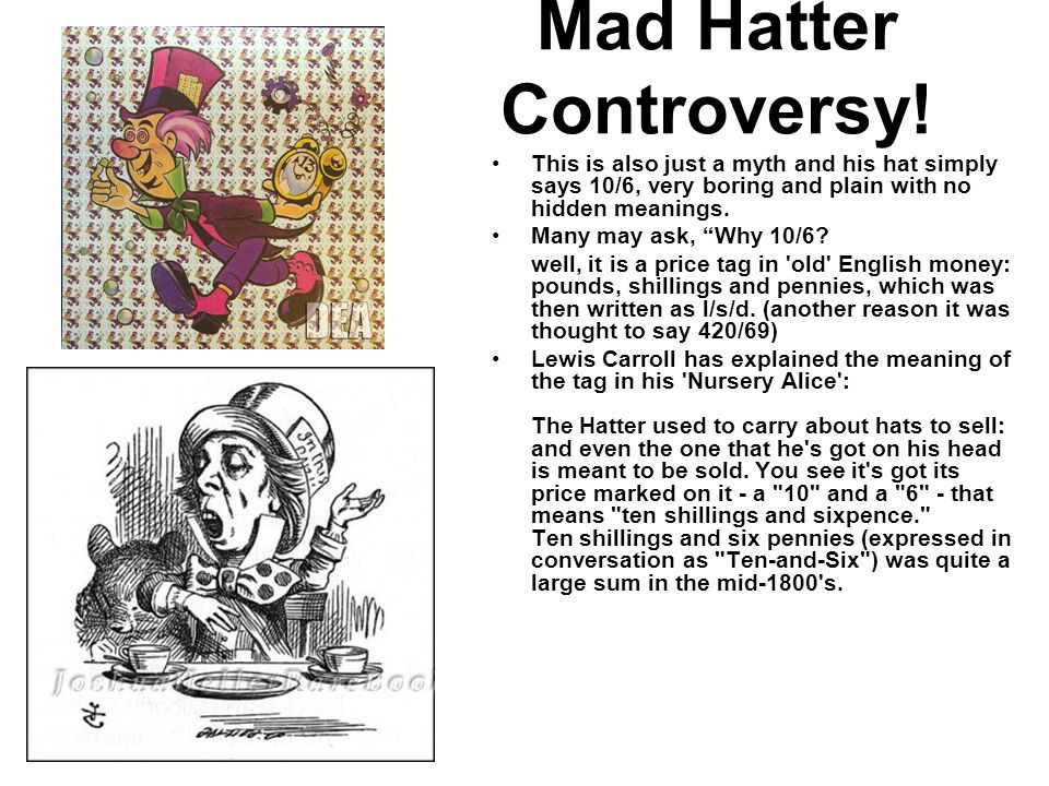 Mad Hatter Controversy.