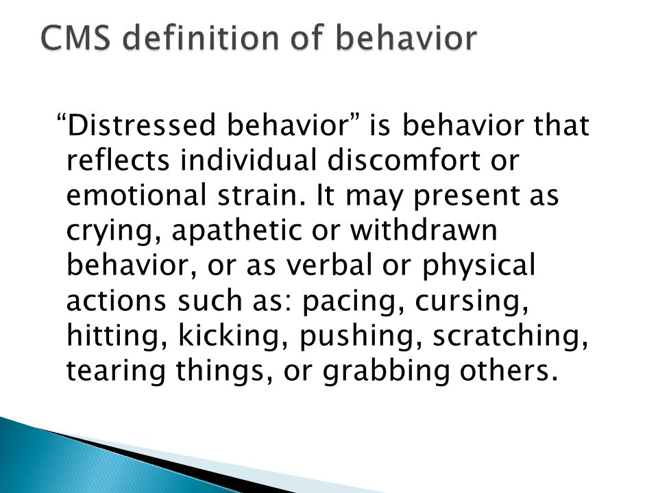 """Distressed behavior"" is behavior that reflects individual discomfort or emotional strain. It may present as crying, apathetic or withdrawn behavior,"
