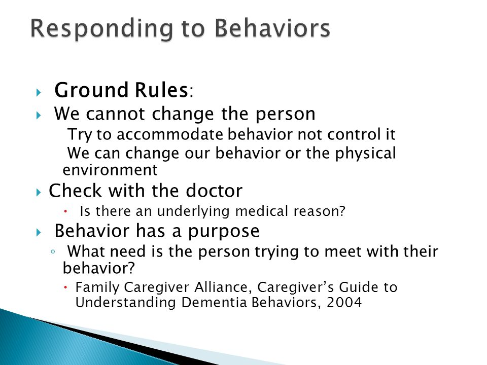  Ground Rules :  We cannot change the person Try to accommodate behavior not control it We can change our behavior or the physical environment  Che