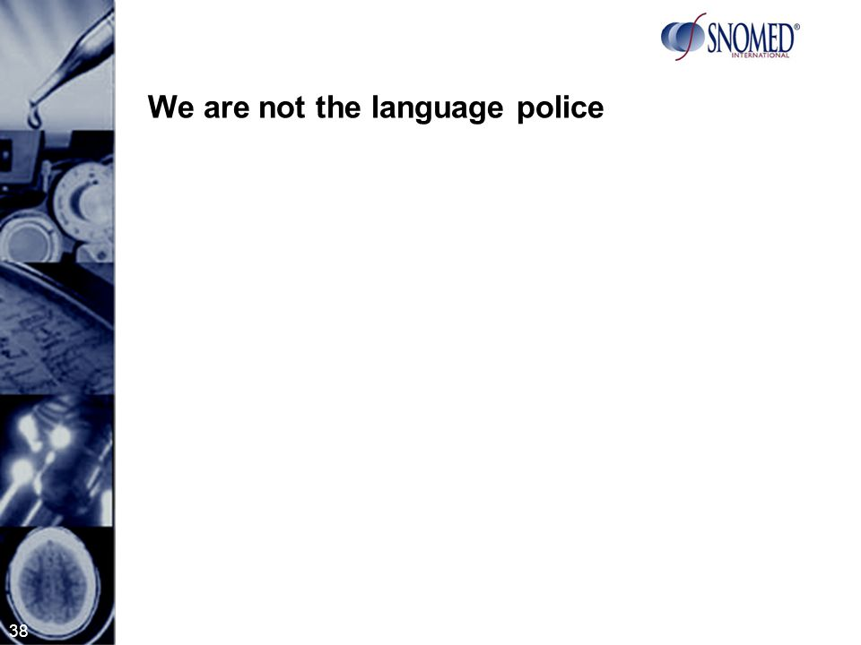 38 We are not the language police
