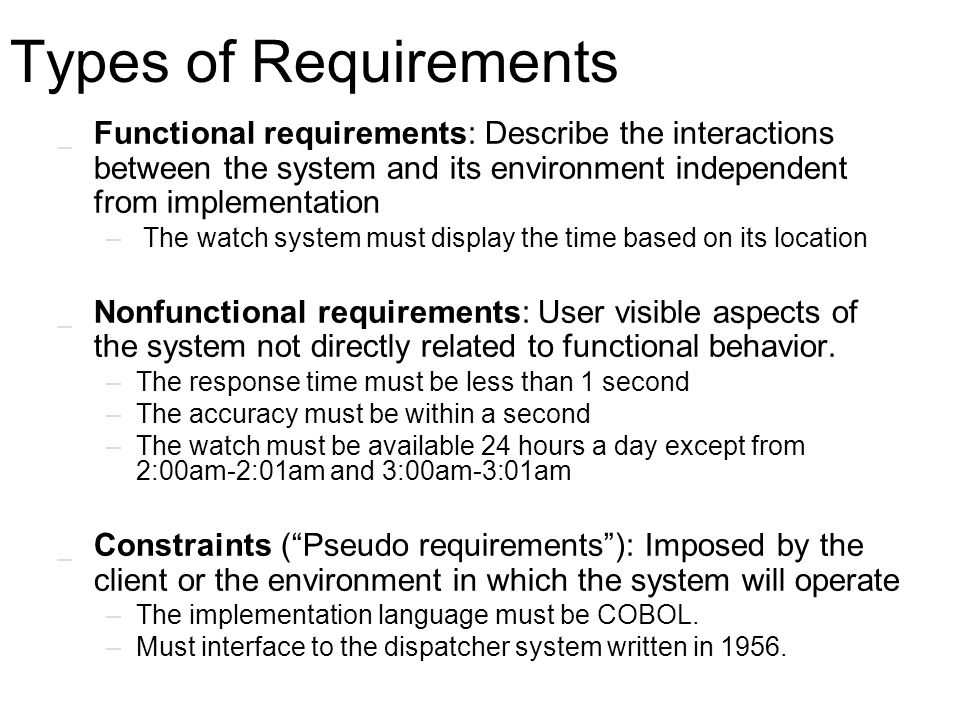 Types of Requirements _ Functional requirements: Describe the interactions between the system and its environment independent from implementation – Th