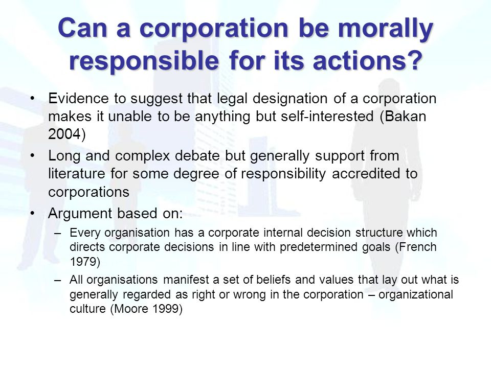Can a corporation be morally responsible for its actions.
