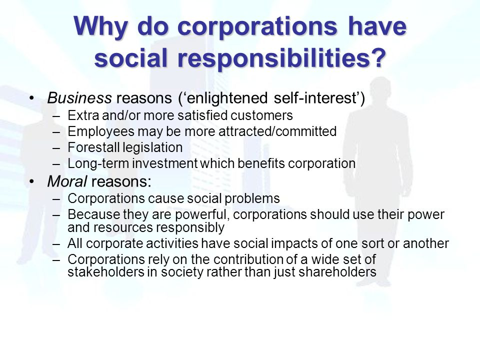 Why do corporations have social responsibilities.