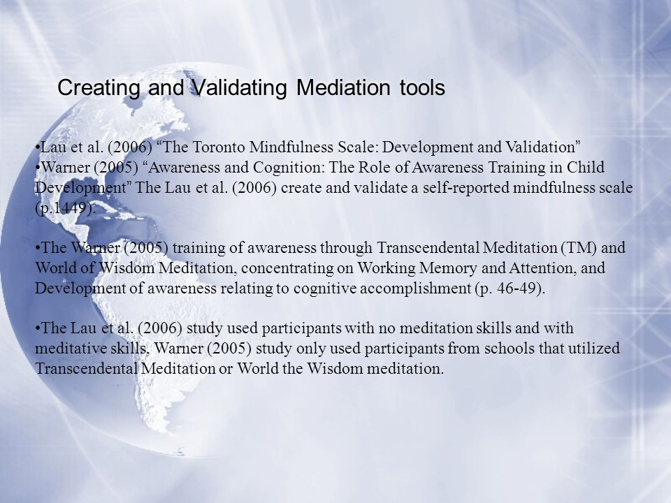 """Creating and Validating Mediation tools Lau et al. (2006) """" The Toronto Mindfulness Scale: Development and Validation """" Warner (2005) """" Awareness and"""