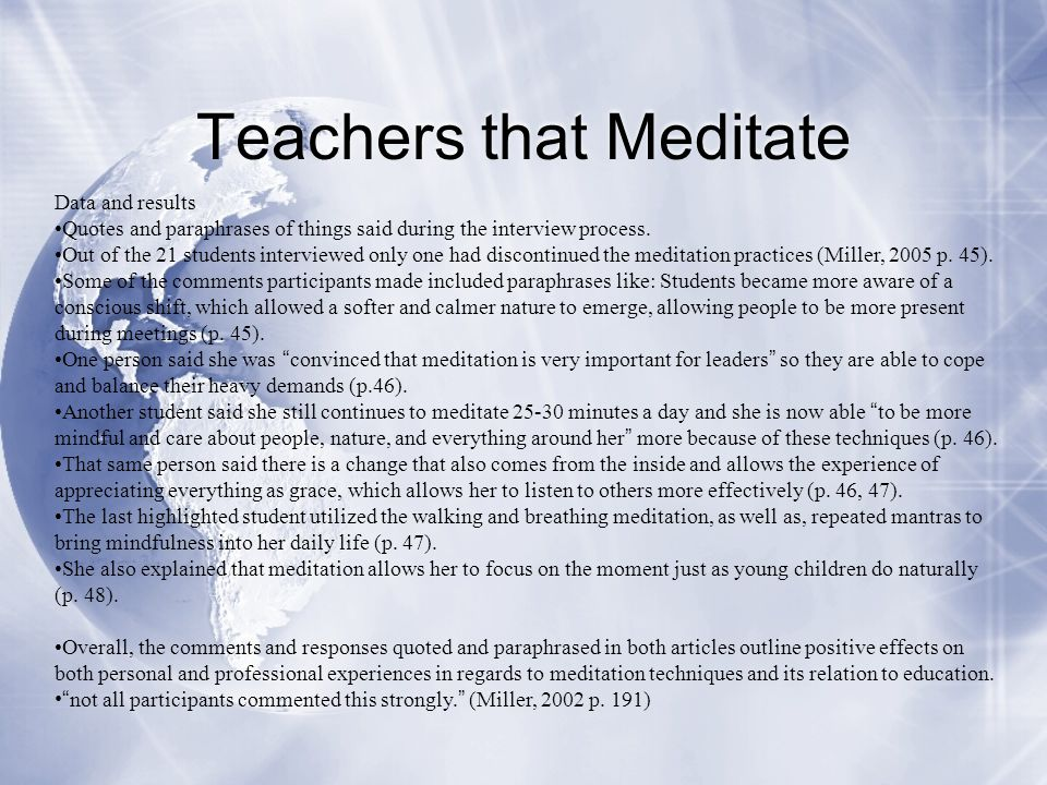 Teachers that Meditate Data and results Quotes and paraphrases of things said during the interview process. Out of the 21 students interviewed only on