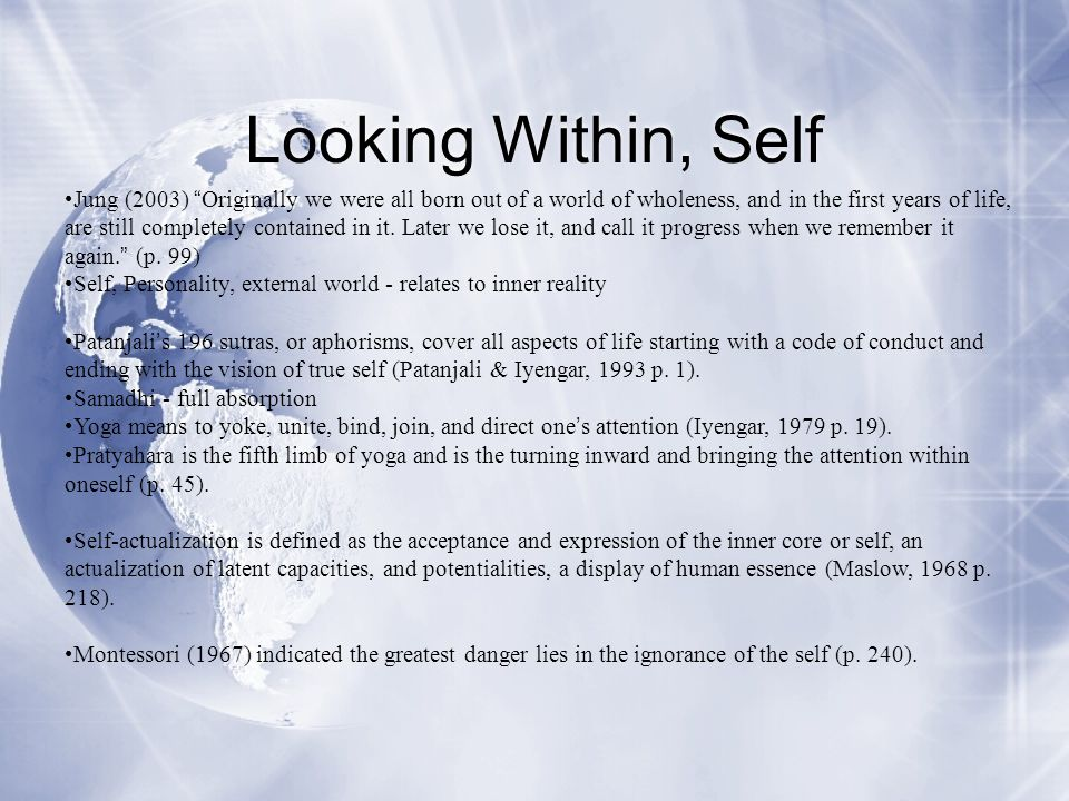 """Looking Within, Self Jung (2003) """" Originally we were all born out of a world of wholeness, and in the first years of life, are still completely conta"""