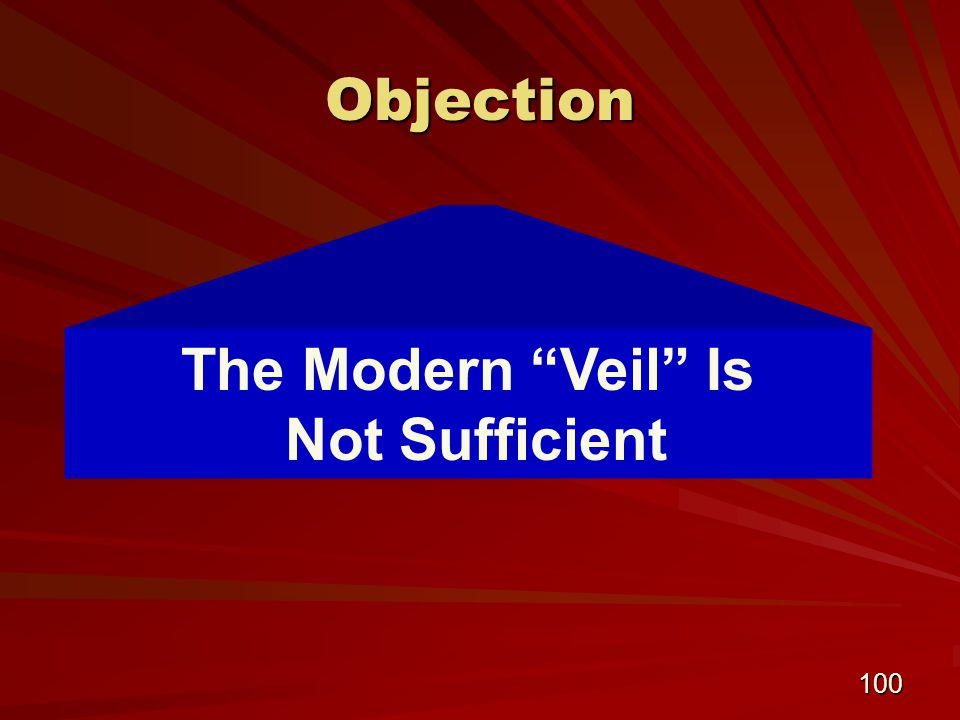 100 Objection The Modern Veil Is Not Sufficient