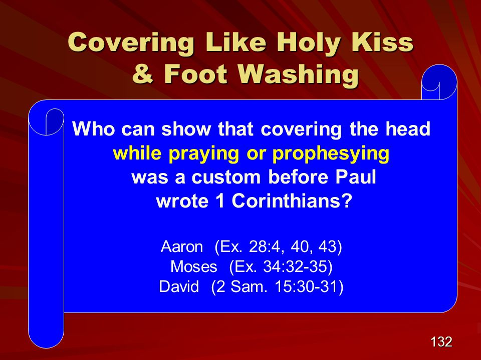 132 Kissing was a form of greeting practiced for thousands of years before NT times (Gen.