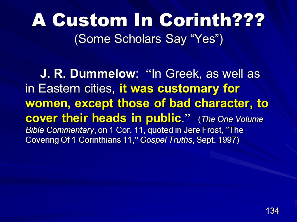 134 A Custom In Corinth . (Some Scholars Say Yes ) J.